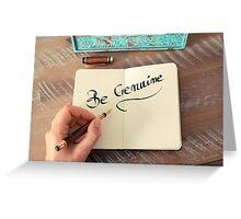Be Genuine  Greeting Card