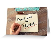 Benchmark the Market Greeting Card