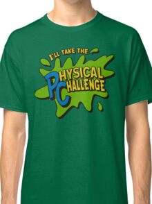 Double Dare - I'll Take The Physical Challenge Classic T-Shirt