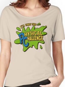 Double Dare - I'll Take The Physical Challenge Women's Relaxed Fit T-Shirt
