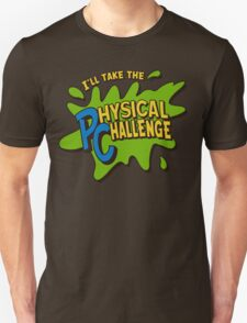 Double Dare - I'll Take The Physical Challenge Unisex T-Shirt