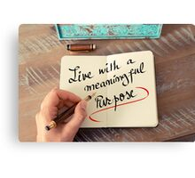 Live With A Meaningful Purpose Canvas Print