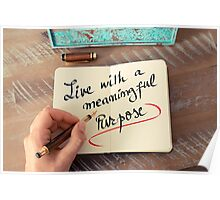 Live With A Meaningful Purpose Poster