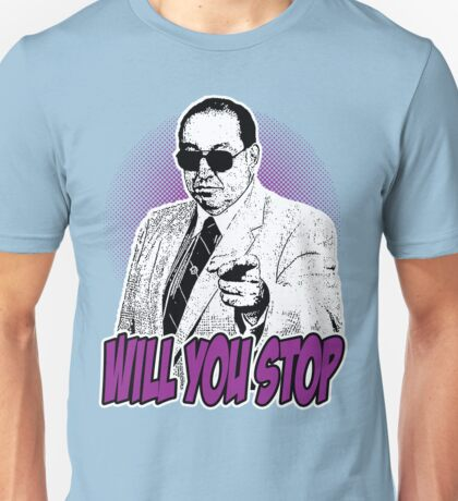 GORILLA MONSOON - WILL YOU STOP? Unisex T-Shirt