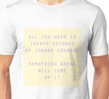 twenty seconds of courage quote Unisex T-Shirt