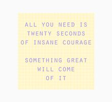 twenty seconds of courage quote Unisex T-Shirt