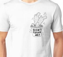 Don't Touch Me! B&W Unisex T-Shirt
