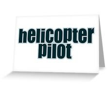 Helicopter pilot Greeting Card