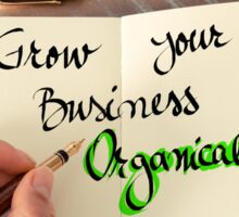 Grow Your Business Organically Sticker