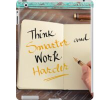 Think Smarter and Work Harder iPad Case/Skin