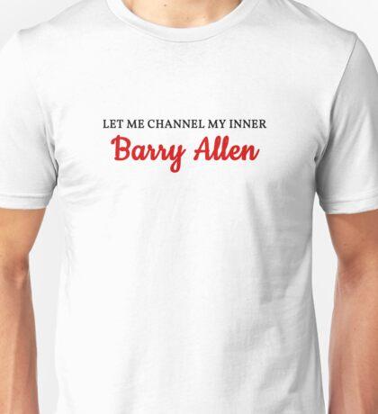 Let me channel my inner Barry Allen Unisex T-Shirt