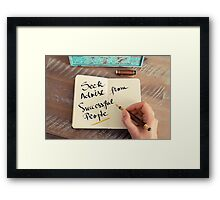Seek Advise From Successful People Framed Print