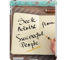 Seek Advise From Successful People iPad Case/Skin