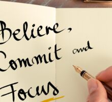 Believe, Commit and Focus Sticker