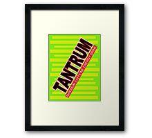 Tantrum Framed Print