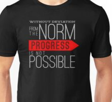 Without deviation from the norm, progress is not possible Unisex T-Shirt