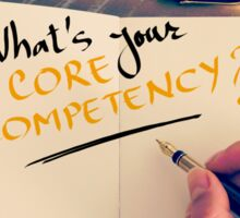 What's Your Core Competency ? Sticker