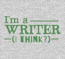 I ama a WRITER... I think One Piece - Short Sleeve