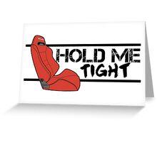 Red SR3 Recaro - HOLD ME TIGHT! (Black) Greeting Card