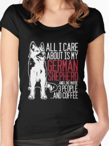 All I Care About Is My German Shepherd And Coffee Women's Fitted Scoop T-Shirt