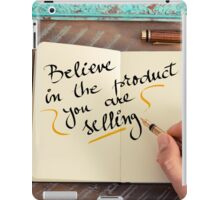 Believe in The Product You Are Selling iPad Case/Skin