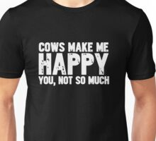 Cows Make Me Happy Unisex T-Shirt