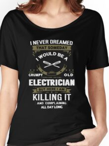Grumpy Old Electrician Women's Relaxed Fit T-Shirt