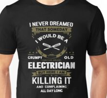 Grumpy Old Electrician Unisex T-Shirt