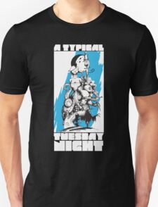 A Typical Tuesday Night Unisex T-Shirt
