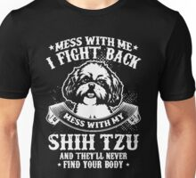 Mess with My Shih Tzu Unisex T-Shirt