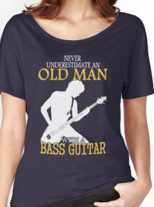 Never Underestimate An Old Man With A Bass Guitar Women's Relaxed Fit T-Shirt