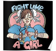 Fight Like A Girl - Chun Li (Street Fighter) Poster