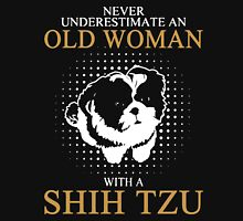 Never Underestimate An Old Woman With A Shih Tzu Unisex T-Shirt