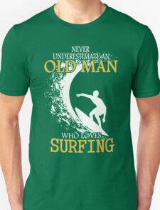 Never Underestimate Surfing Old Man Shirt T-Shirt
