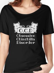 Obsessive Chinchilla Disorder Women's Relaxed Fit T-Shirt