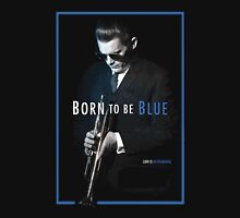 born to be blue Unisex T-Shirt