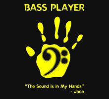 """Bass Player -- """"The Sound is in My Hands"""" Unisex T-Shirt"""