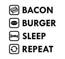 Bacon Burger Sleep Repeat Photographic Print