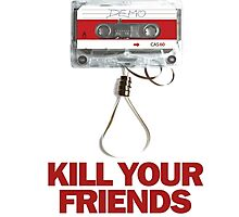 kill your friends Photographic Print