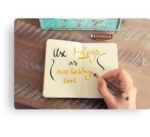 Handwritten text Use Blogs as Marketing Tools Metal Print