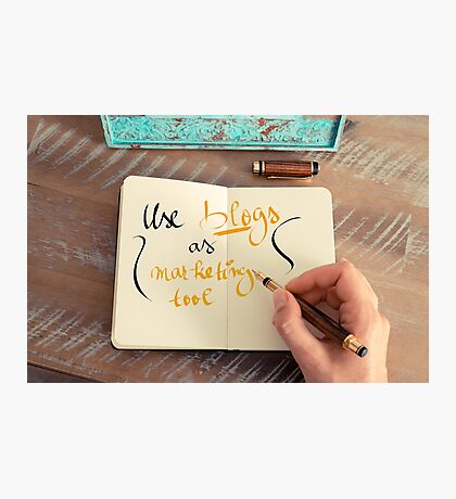 Handwritten text Use Blogs as Marketing Tools Photographic Print