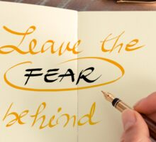 Handwritten text Leave the Fear Behind Sticker