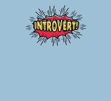 Introvert! Unisex T-Shirt