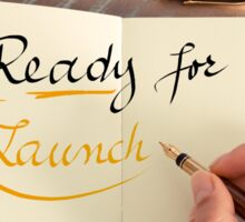 Handwritten text Ready for Launch Sticker