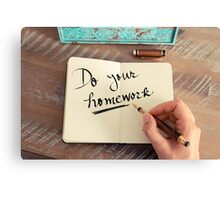 Handwritten text Do Your Homework Canvas Print