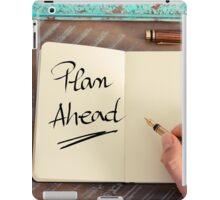 Handwritten text Plan Ahead iPad Case/Skin