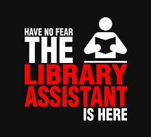 Have No Fear The Library Assistant Is Here Unisex T-Shirt