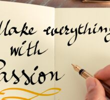 Handwritten text MAKE EVERYTHING WITH PASSION Sticker