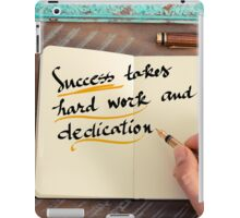 Text SUCCESS TAKES HARD WORK AND DEDICATION iPad Case/Skin