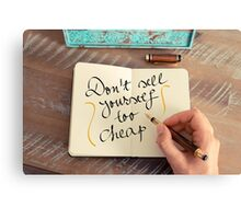 Handwritten text DON'T SELL YOURSELF TOO CHEAP Canvas Print